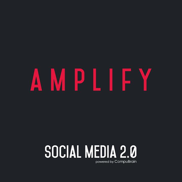 :: AMPLIFY ::  #SocialMedia2point0 #SM2point0 #DigitalContent #NextinSocialMedia #CompuBrain