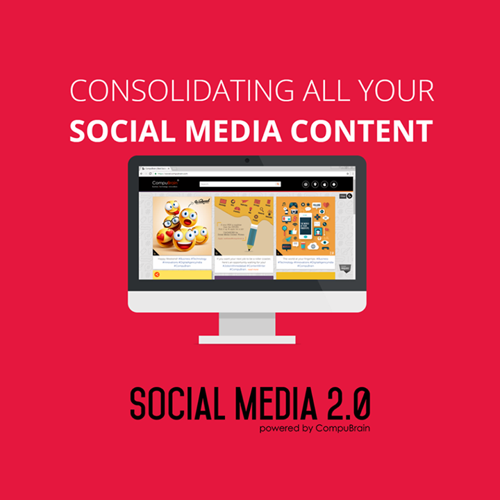 :: Consolidating all your Social Media content ::  #SocialMedia2point0 #SM2point0 #NextinSocialMedia #CompuBrain