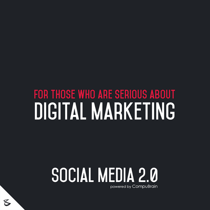 Social Media 2.0,  DigitalMarketing, SocialMedia2point0, SM2point0, NextinSocialMedia, CompuBrain