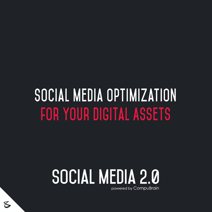 :: Social Media Optimization for your digital assets ::  #DigitalMarketing #SocialMedia2point0 #SM2point0 #NextinSocialMedia #CompuBrain #SEO #SearchEngineOptimization