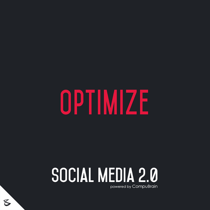 :: OPTIMIZE ::  #DigitalMarketing #SocialMedia2point0 #SM2point0 #NextinSocialMedia #CompuBrain #SEO #SEM