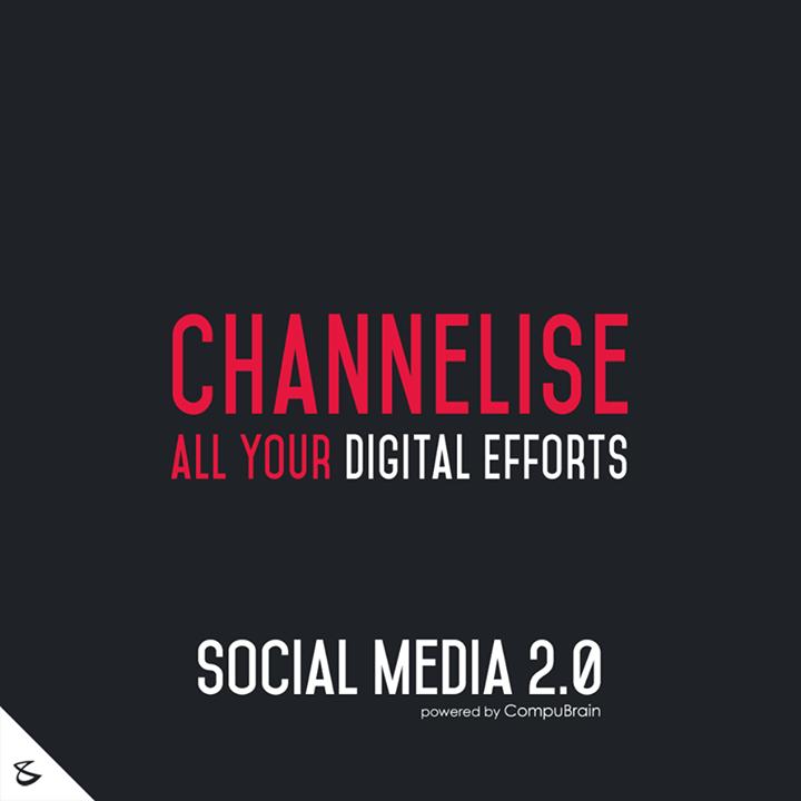 :: Channelise all your digital efforts ::   #DigitalMarketing #SocialMedia2point0 #SM2point0 #NextinSocialMedia #CompuBrain #SEO #SEM