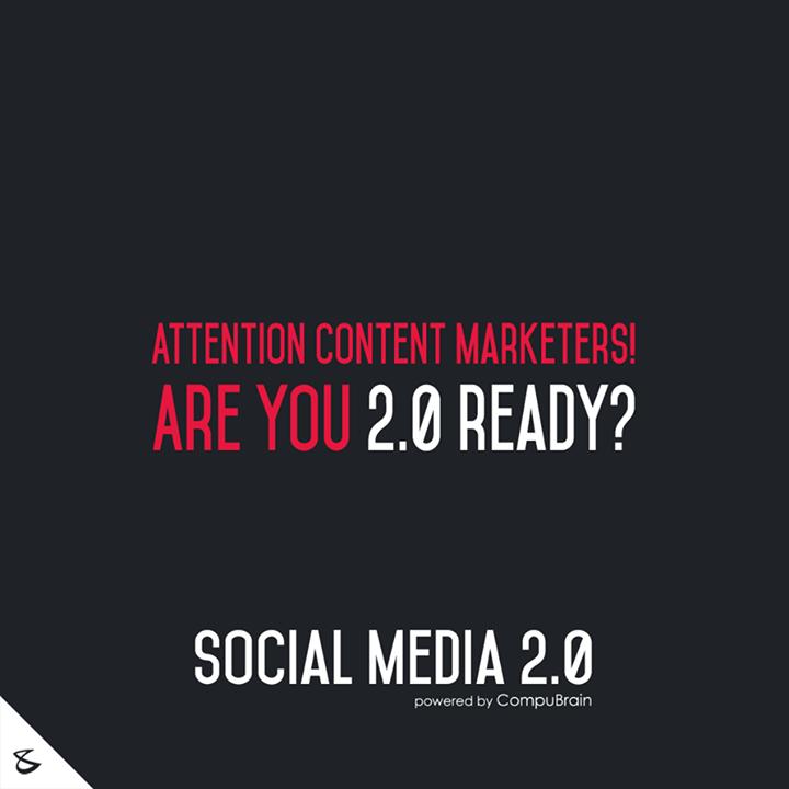 :: Attention content marketers are you 2.0 ready? ::  #ContentWriters #DigitalMarketing #SocialMedia2point0 #SM2point0 #NextinSocialMedia #CompuBrain #SEO #SEM