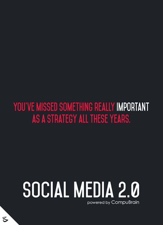 :: You've missed something really important as a strategy all these years ::  #FutureOfSocialMedia #DigitalMarketing #SocialMedia2point0 #SM2point0 #NextinSocialMedia #CompuBrain #SocialMediaStrategy