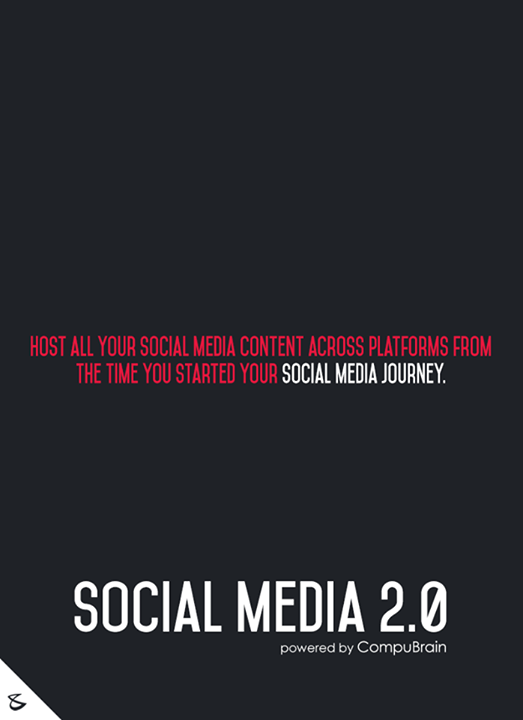 :: Host all your social media content across platforms from the time you started your social media journey ::  #FutureOfSocialMedia #DigitalMarketing #SocialMedia2point0 #SM2point0 #NextinSocialMedia #CompuBrain