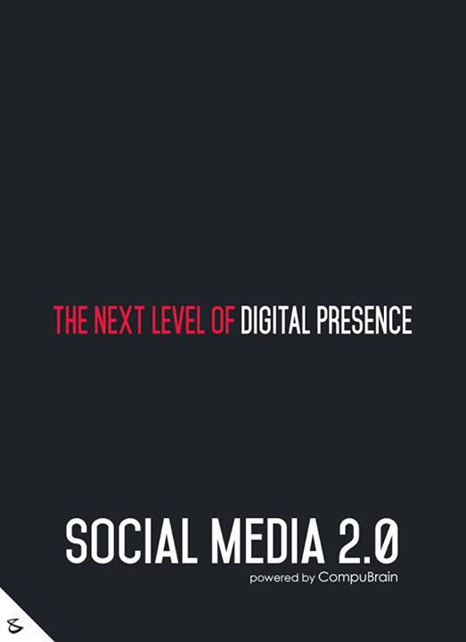 Social Media 2.0,  FutureOfSocialMedia, DigitalMarketing, SocialMedia2point0, SM2point0, NextinSocialMedia, CompuBrain, NextLevelDigitalPresence