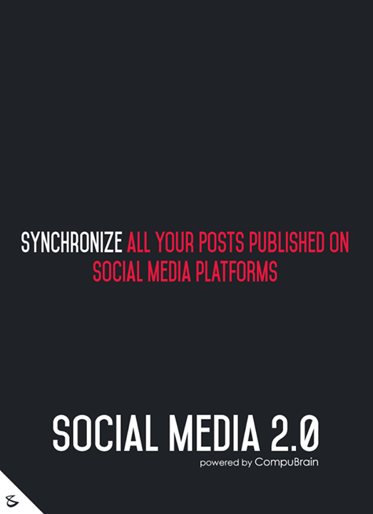 :: Synchronize all your posts published on Social Media platforms ::  #FutureOfSocialMedia #DigitalMarketing #SocialMedia2point0 #SM2point0 #NextinSocialMedia #CompuBrain