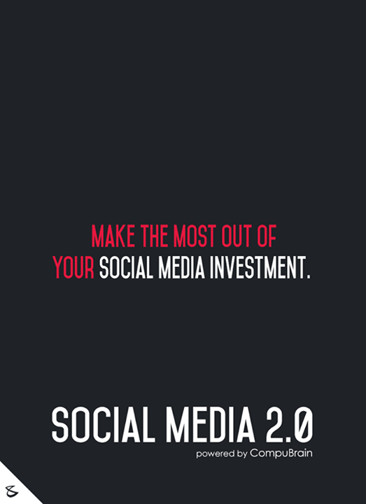 :: Make the most out of your Social Media investment ::  #FutureOfSocialMedia #DigitalMarketing #SocialMedia2point0 #SM2point0 #NextinSocialMedia #CompuBrain