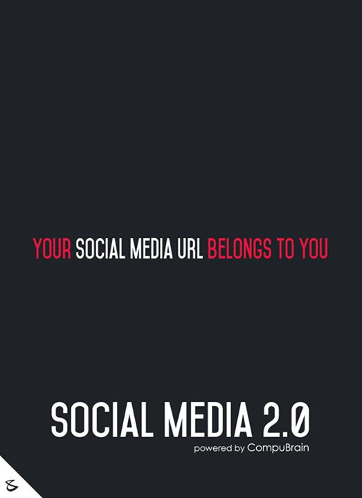 :: Your Social Media URL belongs to you ::  #FutureOfSocialMedia #DigitalMarketing #SocialMedia2point0 #SM2point0 #NextinSocialMedia #CompuBrain #SocialMediaURL
