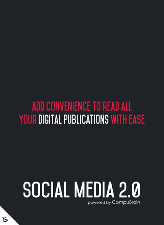 :: Add convenience to read all your digital publications with ease ::  #FutureOfSocialMedia #DigitalMarketing #SocialMedia2point0 #SM2point0 #NextinSocialMedia #CompuBrain #SocialMediaURL