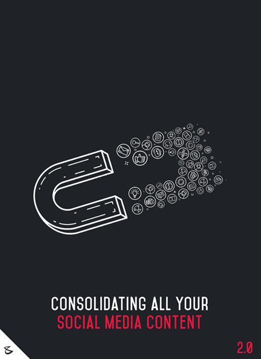 :: Consolidating all your Social Media content ::  #SocialMedia2point0 #FutureOfDigitalMarketing #NextInSocialMedia #SocialMedia #DigitalMarketing