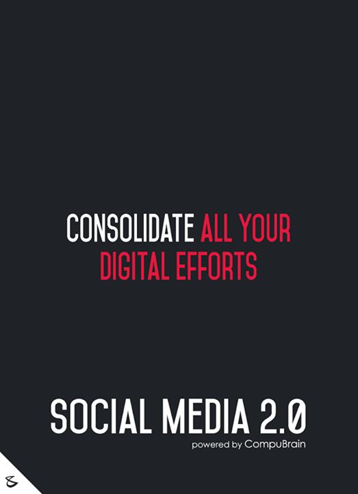:: Consolidate all your digital efforts ::  #FutureOfSocialMedia #DigitalMarketing #SocialMedia2point0 #SM2point0 #NextinSocialMedia #CompuBrain
