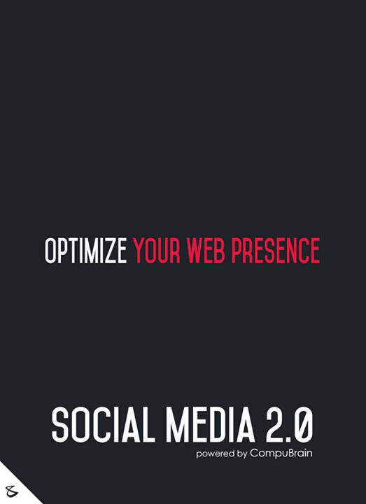 :: Optimize your web presence ::   #Optimise #FutureOfSocialMedia #DigitalMarketing #SocialMedia2point0 #SM2point0 #NextinSocialMedia #CompuBrain #SocialMediaURL