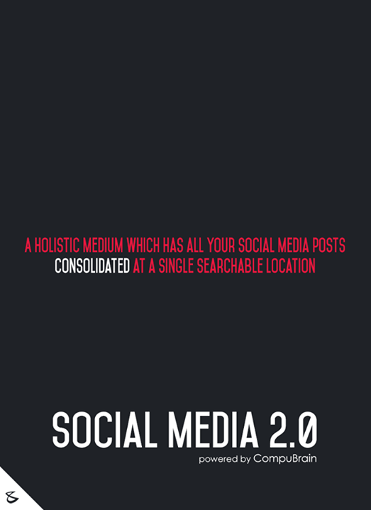 :: A holistic medium which has all your Social Media posts consolidated at a single searchable location ::  #FutureOfSocialMedia #DigitalMarketing #SocialMedia2point0 #SM2point0 #NextinSocialMedia #CompuBrain