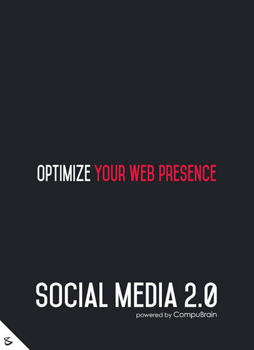 :: Optimize your web presence ::  #FutureOfSocialMedia #DigitalMarketing #SocialMedia2point0 #SM2point0 #NextinSocialMedia #CompuBrain