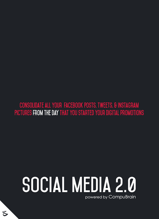 :: Consolidate all your Facebook posts, Tweets & Instagram pictures from the day that you started your digital promotions ::  #FutureOfSocialMedia #DigitalMediaMarketing #SocialMedia2point0 #SM2point0 #NextinSocialMedia #CompuBrain