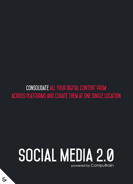 :: Consolidate all your digital content from across platforms & curate them at one single location ::  #SocialMedia #FutureOfSocialMedia #DigitalMarketing #SocialMedia2point0 #SM2point0 #NextinSocialMedia #CompuBrain