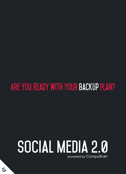 :: Are you ready with your #backup plan ::  #SocialMedia #FutureOfSocialMedia #DigitalMarketing #SocialMedia2point0 #SM2point0 #NextinSocialMedia #CompuBrain