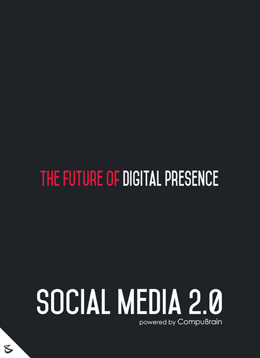 :: The future of digital presence ::  #FutureOfSocialMedia #DigitalMarketing #SocialMedia2point0 #SM2point0 #NextinSocialMedia #CompuBrain