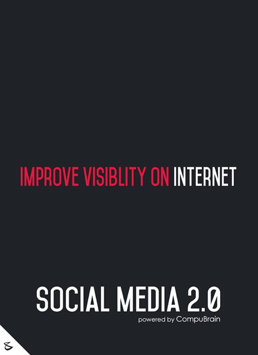 :: Improve visibility on Internet ::  #FutureOfSocialMedia #DigitalMarketing #SocialMedia2point0 #SM2point0 #NextinSocialMedia #CompuBrain