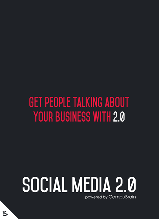 :: Get people talking about your business with 2.0 ::  #FutureOfSocialMedia #DigitalMarketing #SocialMedia2point0 #SM2point0 #NextinSocialMedia #CompuBrain