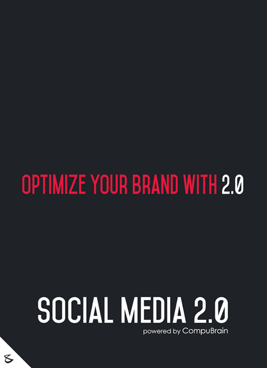 :: Optimize your brand with 2.0 ::  #FutureOfSocialMedia #DigitalMarketing #SocialMedia2point0 #SM2point0 #NextinSocialMedia #CompuBrain #SocialMediaOptimization