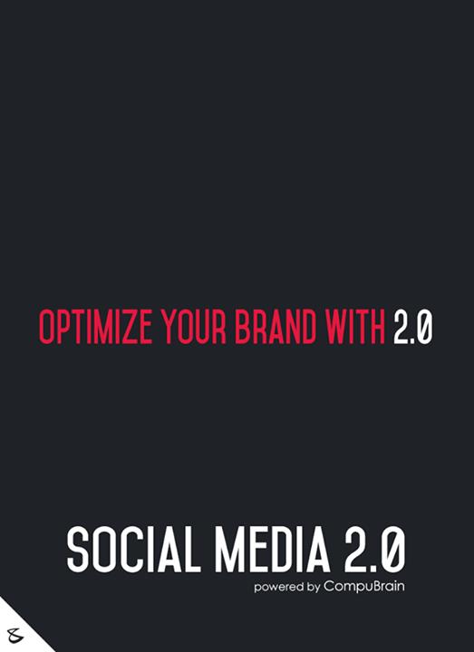 Social Media 2.0,  FutureOfSocialMedia, DigitalMarketing, SocialMedia2point0, SM2point0, NextinSocialMedia, CompuBrain, SocialMediaOptimization