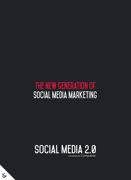 :: The new generation of Social Media Marketing ::  #FutureOfSocialMedia #DigitalMarketing #SocialMedia2point0 #SM2point0 #NextinSocialMedia #CompuBrain #SocialMediaOptimization