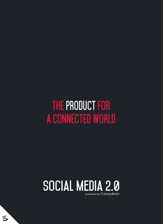 :: The product for a connected world ::  #FutureOfSocialMedia #DigitalMarketing #SocialMedia2point0 #SM2point0 #NextinSocialMedia #CompuBrain #SocialMediaMarketing