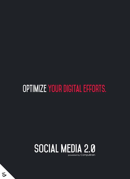 :: Optimize your digital efforts ::  #FutureOfSocialMedia #DigitalMarketing #SocialMedia2point0 #SM2point0 #NextinSocialMedia #CompuBrain