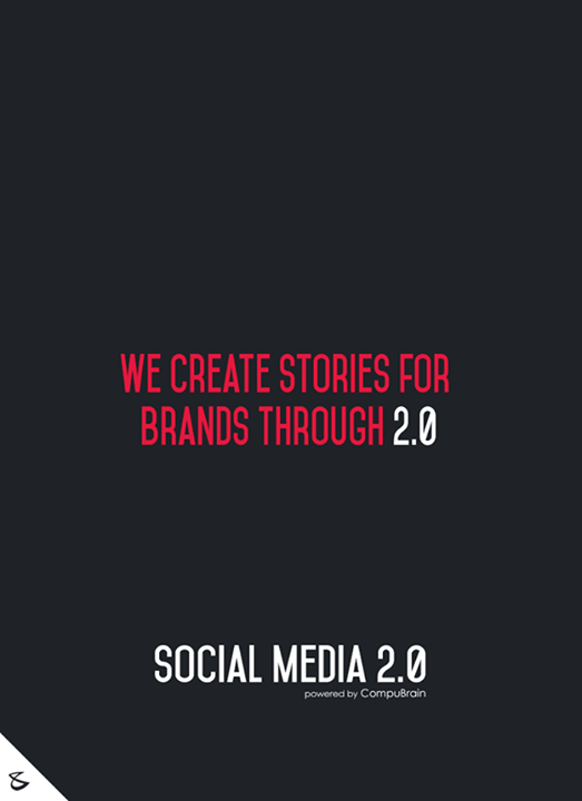 :: We create stories for brands through 2.0 ::  #FutureOfSocialMedia #DigitalMarketing #SocialMedia2point0 #SM2point0 #NextinSocialMedia #CompuBrain