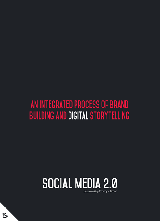 :: An integrated process of brand building & digital story telling ::  #FutureOfSocialMedia #DigitalMarketing #SocialMedia2point0 #SM2point0 #NextinSocialMedia #CompuBrain