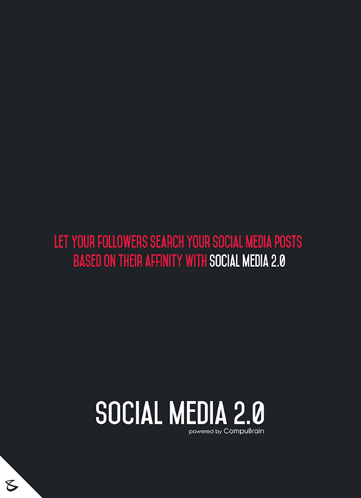 :: Let your followers search your Social Media posts based on their affinity with Social Media 2.0 ::  #sm2p0 #contentstrategy #SocialMediaStrategy #DigitalStrategy #SocialMediaTools #SocialMediaTips #FutureOfSocialMedia