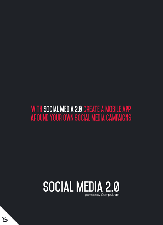 :: With Social Media 2.0 create a Mobile App around your own Social Media Campaigns ::  #sm2p0 #contentstrategy #SocialMediaStrategy #DigitalStrategy #SocialMediaTools #SocialMediaTips #FutureOfSocialMedia