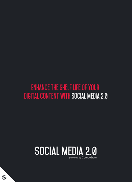 :: Enhance the shelf life of your Digital Content with Social Media 2.0 ::  #sm2p0 #contentstrategy #SocialMediaStrategy #DigitalStrategy #SocialMediaTools #SocialMediaTips #FutureOfSocialMedia