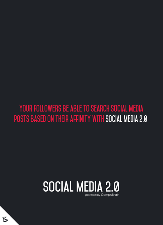 :: Your followers be able to search Social Media posts based on their affinity with Social Media 2.0 ::  #sm2p0 #contentstrategy #SocialMediaStrategy #DigitalStrategy #SocialMediaTools #SocialMediaTips #FutureOfSocialMedia
