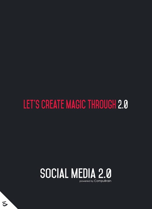 :: Let's create magic through Social Media 2.0 ::  #sm2p0 #contentstrategy #SocialMediaStrategy #DigitalStrategy #SocialMediaTools #SocialMediaTips #FutureOfSocialMedia