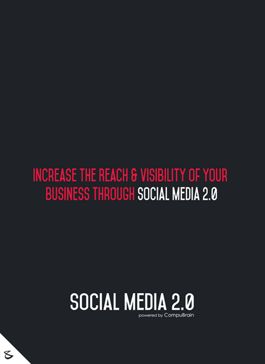 :: Increase the Reach & Visibility of Your  Business through Social Media 2.0 ::  #sm2p0 #contentstrategy #SocialMediaStrategy #DigitalStrategy #SocialMediaTools #SocialMediaTips #FutureOfSocialMedia