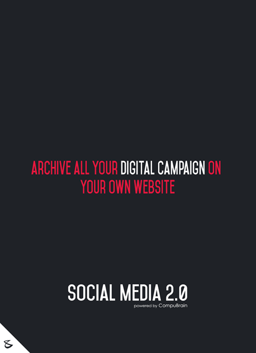 Archive all your #digitalcampaign on your own website!  #sm2p0 #contentstrategy #SocialMediaStrategy #DigitalStrategy #SocialMediaTools #SocialMediaTips #FutureOfSocialMedia