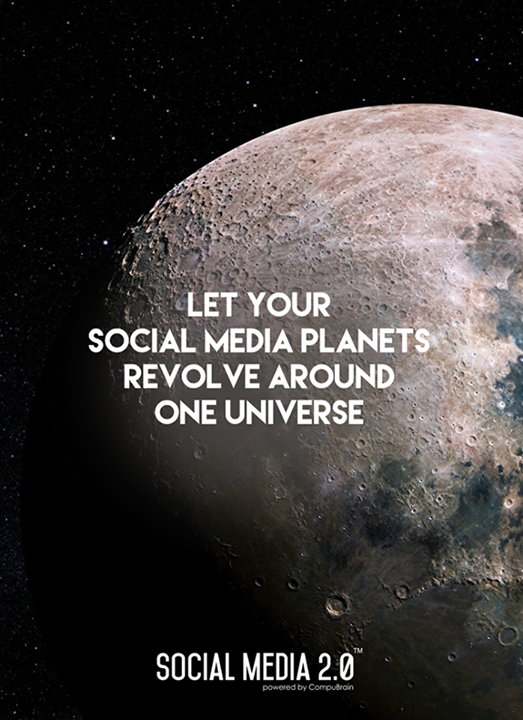 Let your social media planets revolve around one universe, Social Media 2.0!  #SocialMedia2p0 #DigitalConsolidation #CompuBrain #sm2p0 #contentstrategy #SocialMediaStrategy #DigitalStrategy