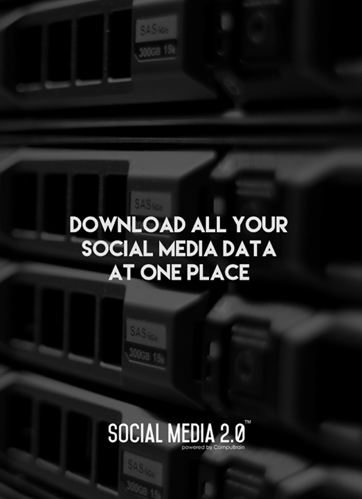 Download your #Socialmediadata at one place with Social Media 2.0.  #Consolidation #SocialMedia #SocialMedia2p0 #DigitalConsolidation #CompuBrain #sm2p0 #contentstrategy #SocialMediaStrategy #DigitalStrategy