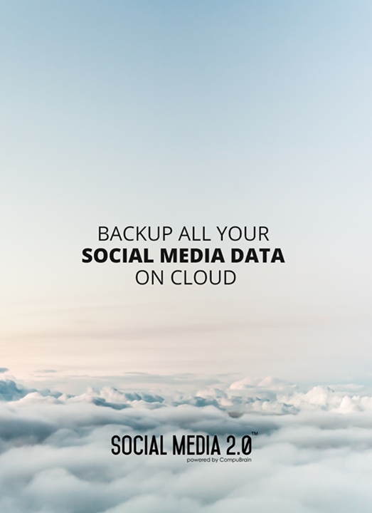 Backup all your Social Media Data on C L O U D!  #Consolidation #SocialMedia #SocialMedia2p0 #DigitalConsolidation #CompuBrain #sm2p0 #contentstrategy #SocialMediaStrategy #DigitalStrategy