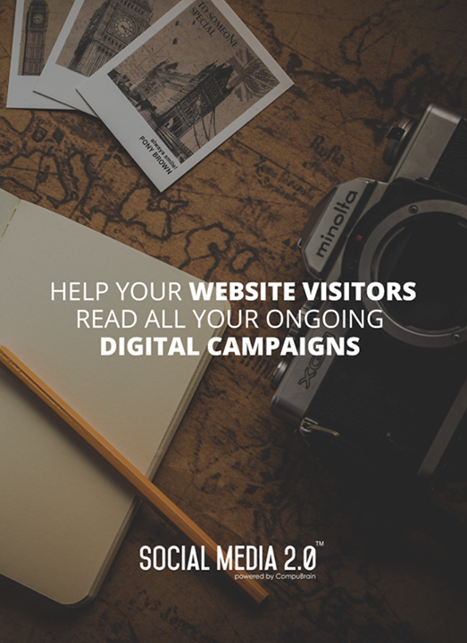 Help your website visitors read all your ongoing #DigitalCampaigns!  #SocialMedia #SocialMedia2p0 #DigitalConsolidation #CompuBrain #sm2p0 #contentstrategy #SocialMediaStrategy #DigitalStrategy