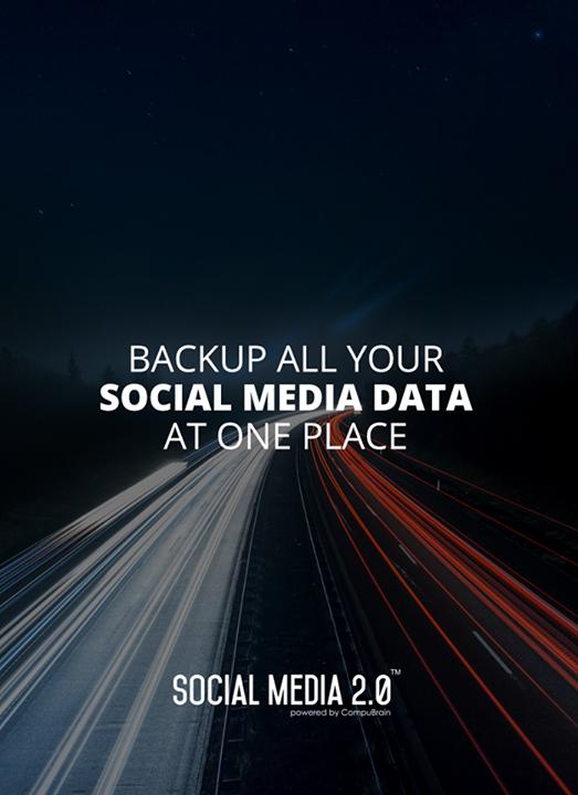Backup all your social media data at one place  #SocialMedia #SocialMedia2p0 #DigitalConsolidation #CompuBrain #sm2p0 #contentstrategy #SocialMediaStrategy #DigitalStrategy