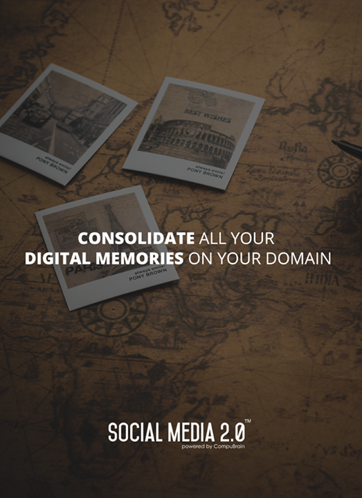 Your #DigitalMemories on your own #Domain!  #SocialMedia #SocialMedia2p0 #DigitalConsolidation #CompuBrain #sm2p0 #contentstrategy #SocialMediaStrategy #DigitalStrategy