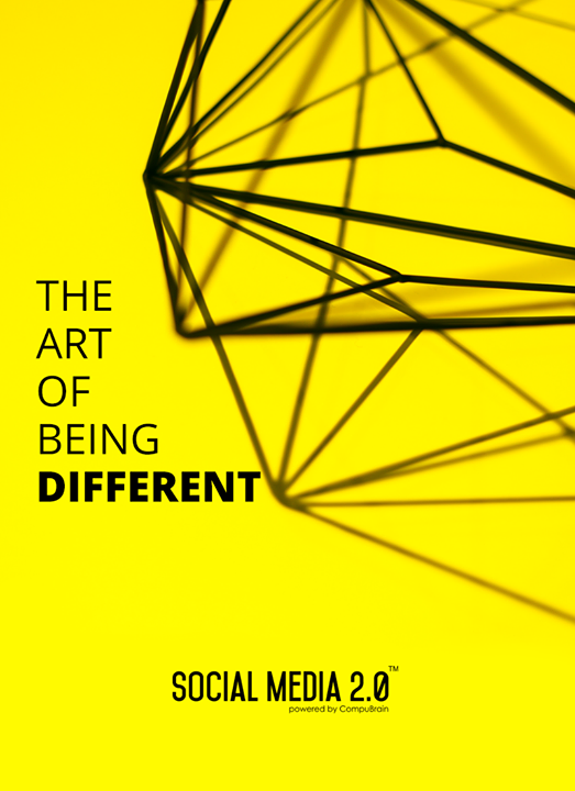 The art of being different!  #SocialMedia #SocialMedia2p0 #DigitalConsolidation #CompuBrain #sm2p0 #contentstrategy #SocialMediaStrategy #DigitalStrategy