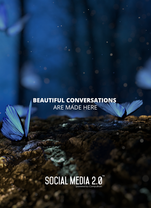 Make beautiful conversations with Social Media 2.0!  #SocialMedia2p0 #sm2p0 #contentstrategy #SocialMediaStrategy #DigitalStrategy