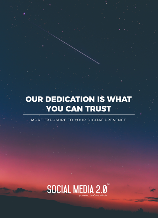 Our dedication is what you can trust.  #SocialMedia2p0 #sm2p0 #contentstrategy #SocialMediaStrategy #DigitalStrategy