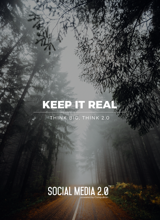 Keep it real.  #SocialMedia2p0 #sm2p0 #contentstrategy #SocialMediaStrategy #DigitalStrategy