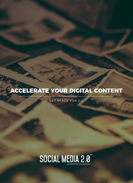Accelerate your #DigitalContent with Social Media 2.0!  #SocialMedia2p0 #sm2p0 #contentstrategy #SocialMediaStrategy #DigitalStrategy